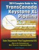 2014 Complete Guide To The TransCanada Keystone XL Pipeline: State Department Final Supplemental EIS, Risks To The Environment And Water Resources, Congressional Report