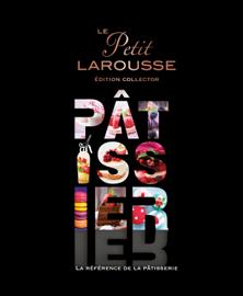 Petit Larousse illustré Pâtissier (série limitée)