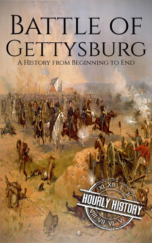 Hourly History - Battle of Gettysburg: A History From Beginning to End