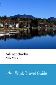 Adirondacks (New York) - Wink Travel Guide