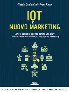 IoT e nuovo marketing: come e perché le aziende devono utilizzare l'internet delle cose nelle loro strategie di marketing Copertina del libro
