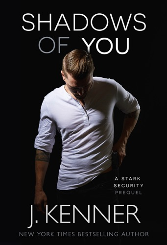 Shadows of You - J. Kenner - J. Kenner