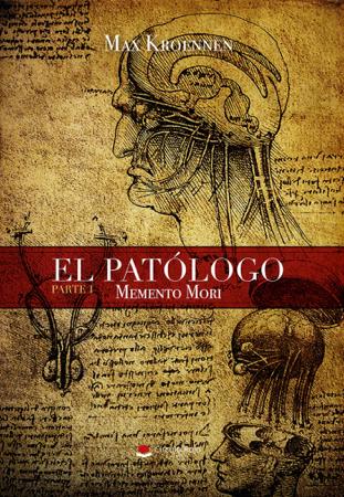 El Patólogo. Parte I: Memento Mori - Max Kroennen