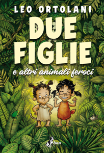Due Figlie e altri animali feroci Copertina del libro