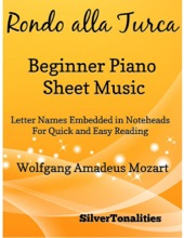 Rondo Alla Turca Beginner Piano Sheet Music – Letter Names Embedded In Noteheads for Quick and Easy Reading Wolfgang Amadeus Mozart