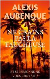 NE CRAINS PAS LA FAUCHEUSE