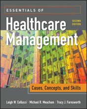 Essentials Of Healthcare Management: Cases, Concepts, And Skills, Second Edition