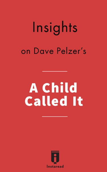 Insights on Dave Pelzer's A Child Called It