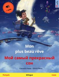 Mon plus beau rêve – Мой самый прекрасный сон (français – russe)