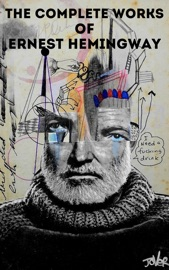 The Complete Works of Ernest Hemingway