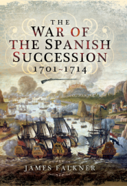 The War of the Spanish Succession, 1701–1714
