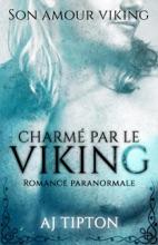 Charmé Par Le Viking: Romance Paranormale