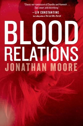 Blood Relations - Jonathan Moore - Jonathan Moore