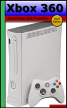 Xbox 360: Questions And Answers (2020 Edition)