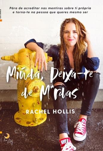 Rachel Hollis - Miúda, Deixa-te de Merd*s