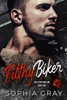 Filthy Biker (Book 1)