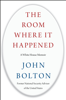 John Bolton - The Room Where It Happened artwork