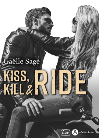 Kiss, Kill & Ride - Gaëlle Sage
