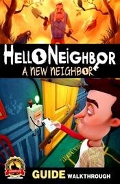 HELLO NEIGHBOR GAME GUIDE: WALKTHROUGH, STRATEGIES, TIPS, CHEATS AND TRICKS