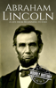 Hourly History - Abraham Lincoln: A Life From Beginning to End artwork