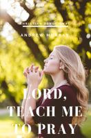 Andrew Murray - Lord, Teach me to pray artwork