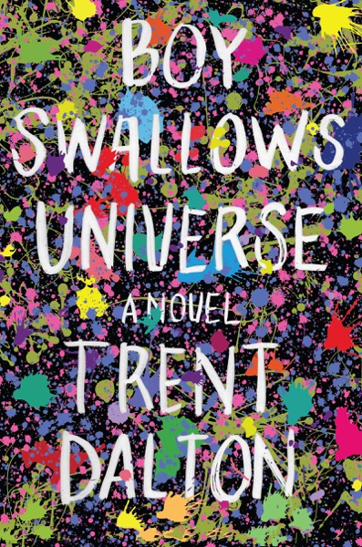 Boy Swallows Universe - Trent Dalton book cover