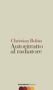 Autoritratto al radiatore Book Cover