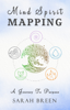 Sarah Breen - Mind Spirit Mapping: A Journey to Purpose artwork