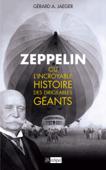 Zeppelin ou l'incroyable histoire des dirigeables géants
