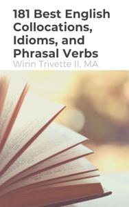 181 Best English Collocations, Idioms, and Phrasal Verbs Copertina del libro