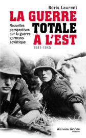 La guerre totale à l'Est 1941-1945