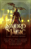 Patty Jansen, Kyra Halland, Sam Ferguson, Elizabeth Baxter, Victoria Goddard, Ashley Capes, Demelza Carlton & Vincent Trigili - Sword & Magic  artwork