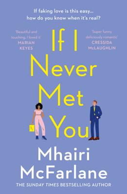 Mhairi McFarlane - If I Never Met You book