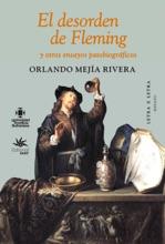 El Desorden De Fleming Y Otros Ensayos Patobiográficos