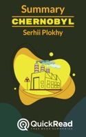 Summary of «Chernobyl: The History of Nuclear Catastrophe» by Serhii Plokhy