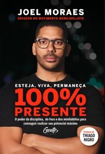 Esteja, viva, permaneça 100% Presente Book Cover