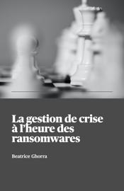 La gestion de crise à l'heure des ransomwares