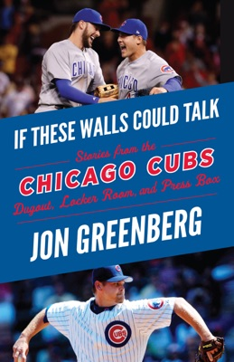 If These Walls Could Talk: Chicago Cubs