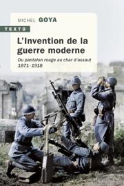 L'Invention de la guerre moderne