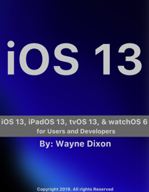 iOS 13, iPadOS 13, tvOS 13, and watchOS 6 for Users and Developers