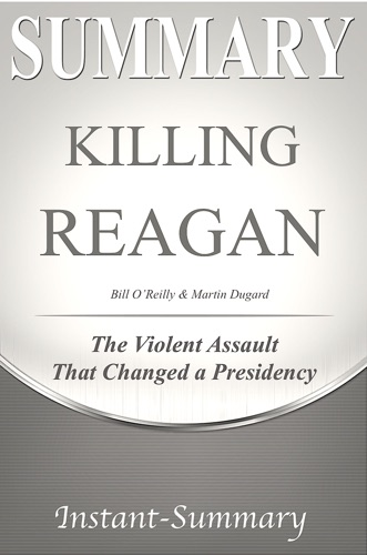 Instant-Summary - Killing Reagan