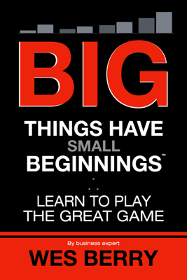 Big Things Have Small Beginnings - Wes Berry book