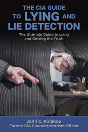 The CIA Guide to Lying and Lie Detection
