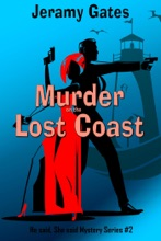 Murder on the Lost Coast, A He Said, She Said Cozy Mystery