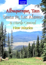 Albuquerque, Taos, Santa Fe, Los Alamos & North-Central New Mexico