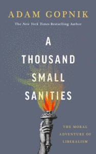 A Thousand Small Sanities da Adam Gopnik