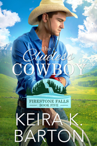 The Clueless Cowboy (Firestone Falls Book Five)