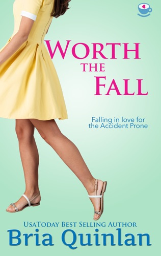 Worth the Fall - Bria Quinlan - Bria Quinlan