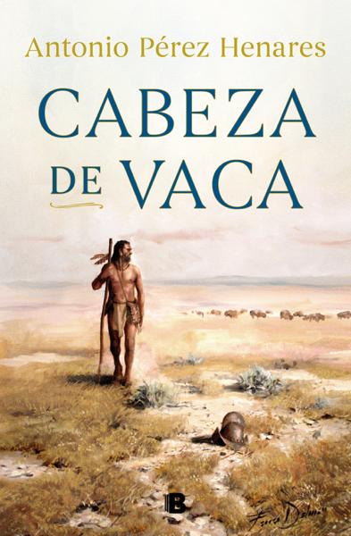 Cabeza de Vaca por Antonio Pérez Henares