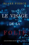 Le Visage de la Folie (Les Mystères de Zoe Prime — Tome 4)